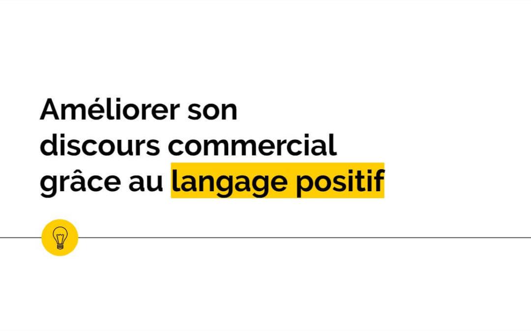 Améliorer son discours commercial grâce au langage positif